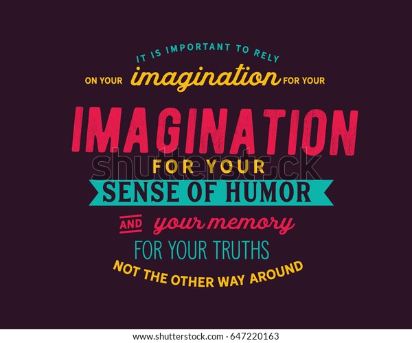 Its Not Your Imagination Special >> Important Rely On Your Imagination Your Stock Vector