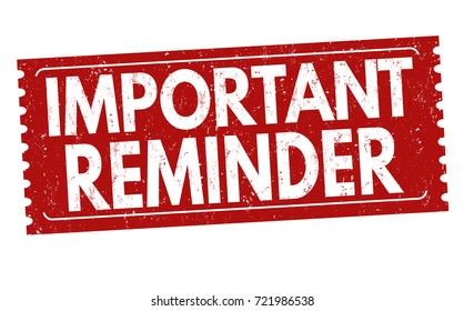 Important reminder grunge rubber stamp on white background, vector illustration