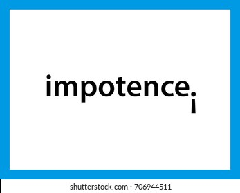 Impotence word on white background with a falling exclamation mark