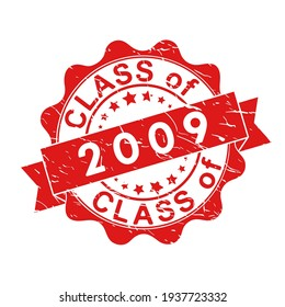 An impression of an old worn stamp with the inscription CLASS of 2009. Vector illustration for thematic design, alumni meetings, diplomas and certificates. Simple style.