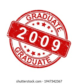 An impression of an old worn stamp with the inscription GRADUATE 2009. Vector illustration for thematic design, alumni meetings, diplomas and certificates. Simple style.