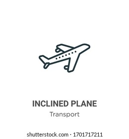 Inclined plane outline vector icon. Thin line black inclined plane icon, flat vector simple element illustration from editable transport concept isolated stroke on white background