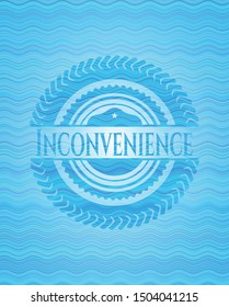 Inconvenience light blue water style badge. Vector Illustration. Detailed.