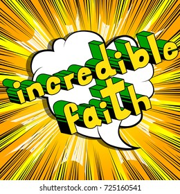 Incredible Faith - Comic book style word on abstract background.