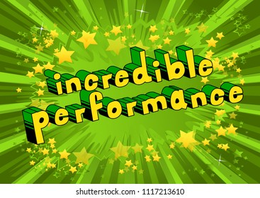 Incredible Performance - Comic book word on abstract background.