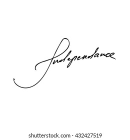 Independence handwritten phrase isolated on write background
