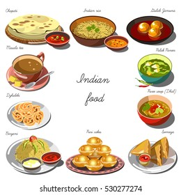 Indian cuisine set. Collection of food dishes for the decoration of restaurants, cafes, menus. Vector Illustration. Isolated on white.