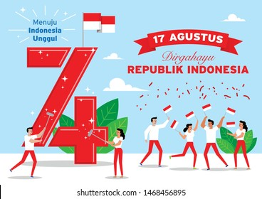 Indonesia, Dirgahayu Kemerdekaan Republik Indonesia. Dirgahayu Kemerdekaan Republik Indonesia means Happy Indonesian Independence Day Celebration. Menuju Indonesia Unggul means towards superior Indone