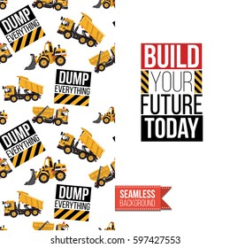 Industrial greeting card for kids, children illustrated in toy style. Seamless pattern background with road, construction machinery. Inscription: build your future today. Vector template.