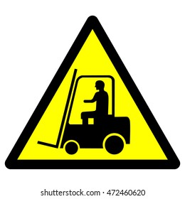 Industrial vehicles warning sign , forklift truck yellow triangle warning sign , vector illustration