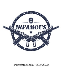 infamous, round grunge print, emblem with automatic guns and skull, vector illustration