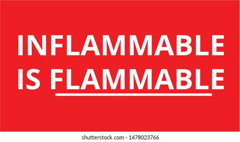 Inflammable is Flammable danger sign