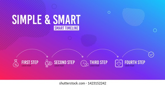 Infographic timeline. Like, Time and Loan icons simple set. Load document sign. Thumbs up, Remove alarm, Money bag. Download arrowhead. Technology set. 4 steps layout. Line like icon. Vector