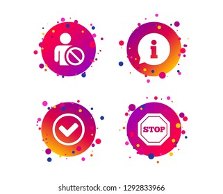 Information icons. Stop prohibition and user blacklist signs. Approved check mark symbol. Gradient circle buttons with icons. Random dots design. Vector