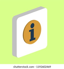 Information, Info Simple vector icon. Illustration symbol design template for web mobile UI element. Perfect color isometric pictogram on 3d white square. Information icons for your business project