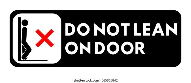 "Information sign with a silhouette of a person. The sticker with the inscription ""Do not lean on door"". It can be used as a sticker for vehicles."