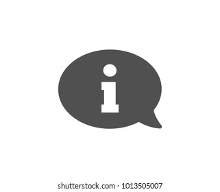 Information simple icon. Info center sign. Support speech bubble symbol. Quality design elements. Classic style. Vector
