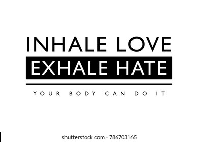 Inhale love exhale hate / Vector illustration design / Textile graphic t shirt print