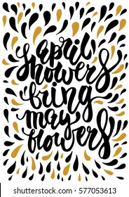 Ink black and gold illustration April Showers Bring May Flowers. Spring mood inspirational printable vector quote