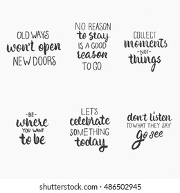 Ink hand lettering. Modern brush calligraphy. Inspiration graphic design typography. Travel life style inspiration quotes.Celebrate something today. Collect moments Old ways wont open new doors.