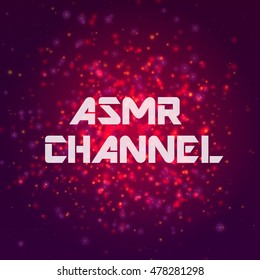Inscription ASMR CHANNEL on abstract vector background.