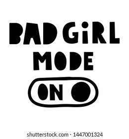 Inscription - bad girl mode on. Hand drawn vector lettering illustration for social media, t shirt, print, stickers, wear, posters design.