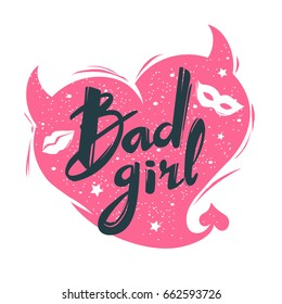Inscription - Bad girl on the background of the pink heart with horns. Vector illustration.