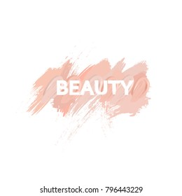 Inscription beauty with makeup liquid foundation brush stroke lines and smears. Beauty creative decorative makeup logo banner. Grunge brush strokes of foundation tonal cream.