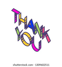 The inscription is bright Thank you. Vector. Linear, contour letters. Isometry, 3D. The word in English. Colored flat letters. Thanks. Logo illustration for interior and t-shirt. On a white background