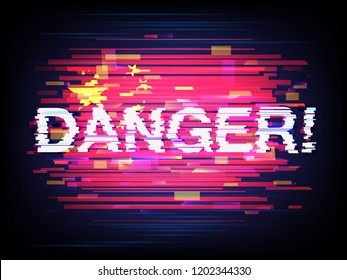 Inscription Danger against the background of the China flag in style glitch. Concept of breaking of system of safety of the different states by the Chinese hackers. Glitched vector illustration
