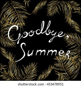 inscription goodbye summer, palm branches, leaves, splashing water, gold color