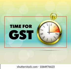 inscription GST and alarm timer clock drawn on poster. Good and Services Tax concept banner. GST time tax pocket watch. TIME FOR GST Season finance concept. Analog clock on bright background