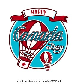 Inscription: Happy Canada Day. Balloons in circle. Vector image for postcards, design and your business