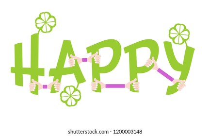 Inscription happy with cloverleafs. Vector illustration of a concept for printed materials, website, promotional material.