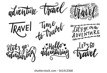 Inscription Let's go to travel, adventure lettering. Vector illustration. Calligraphy for the print typography