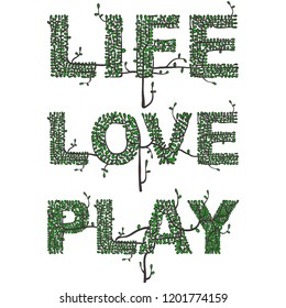 Inscription from plants. Life, love, play