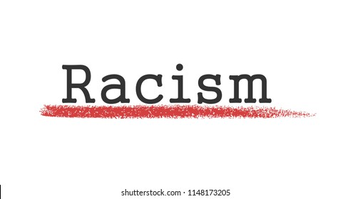 An inscription of racism on a white background with an underscore.
