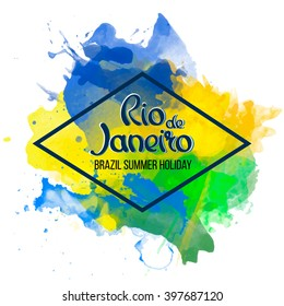 Inscription Rio de Janeiro on a background watercolor stains, colors green, yellow, Brazil 2016 Carnival,watercolor paints. Summer, ink color.