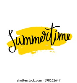 Inscription Summertime on a background of yellow ink smear brush. Great summer gift card. Vector illustration on white background. Trend calligraphy. Fun yellow print. Happy  holiday.