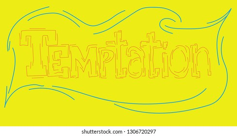 the inscription temptation written in a unique author's font by hand on a yellow background. For your design of t-shirt, bag, mug or notebook, poster, decorative pillow