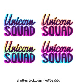 The inscriptions - Unicorn squad. It can be used for sticker, patch, phone case, poster, t-shirt, mug etc.