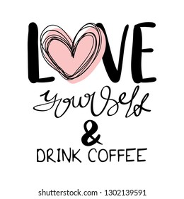 Inspirational coffee quote concept / Vector illustration design for cups, mugs, prints, posters, t shirts etc
