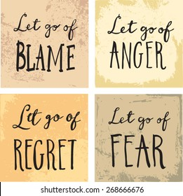 Inspirational and encouraging quote - Let Go Of blame fear regret anger
