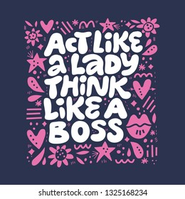 Inspirational girls power quote hand drawn vector illustration. White lettering with girlish patterns. Act like a lady think like a boss. Stylized motivational phrase. Poster, banner, t-shirt design