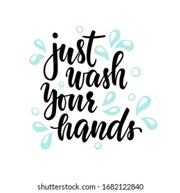Inspirational handwritten brush lettering just wash your hands. Vector calligraphy stock illustration isolated on white background. Typography for banners, badges, postcard, prints