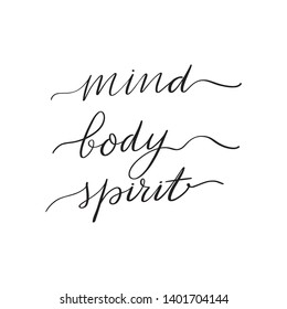Inspirational handwritten brush lettering mind body spirit. Vector calligraphy illustration isolated on white background. Typography for banners, badges, postcard, t-shirt, prints, posters.