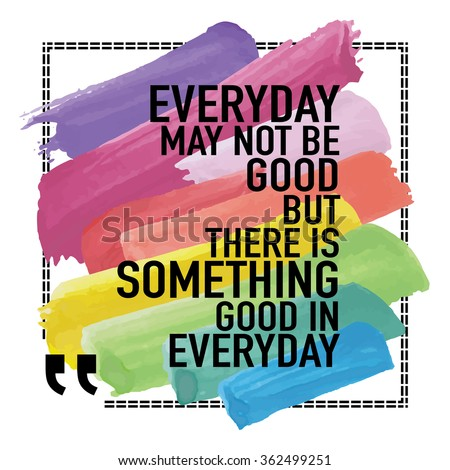 Inspirational Life Quote Poster Everyday May Stock Vector Royalty