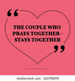Inspirational love marriage quote. The couple who prays together - stays together. Simple design. Black text over pink background. Vector illustration
