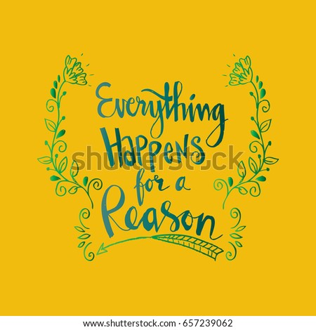 Inspirational Motivating Quote Everything Happens Reason Stock