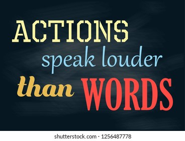 Inspirational motivation quote Actions speak louder than words Vector poster design